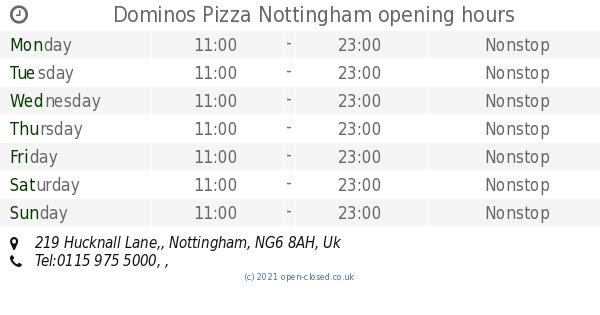 Dominos Pizza Nottingham Opening Times 219 Hucknall Lane