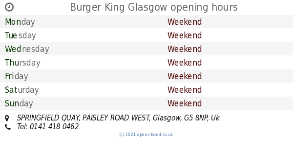 Burger King Glasgow Opening Times Springfield Quay Paisley