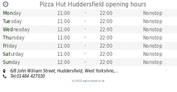 Pizza Hut Huddersfield Opening Times 68 John William