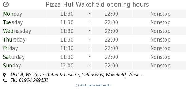 Pizza Hut Wakefield Opening Times Unit A Westgate Retail