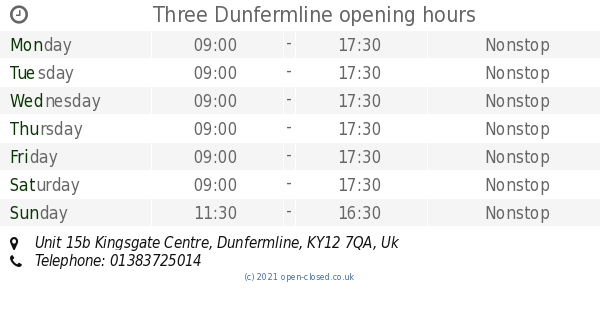 Three Dunfermline opening times, Unit 15b Kingsgate Centre