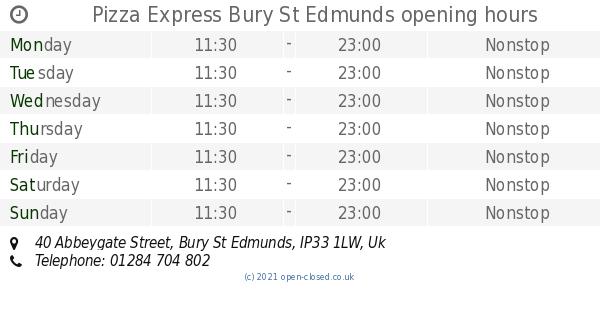 Pizza Express Bury St Edmunds Opening Times 40 Abbeygate Street